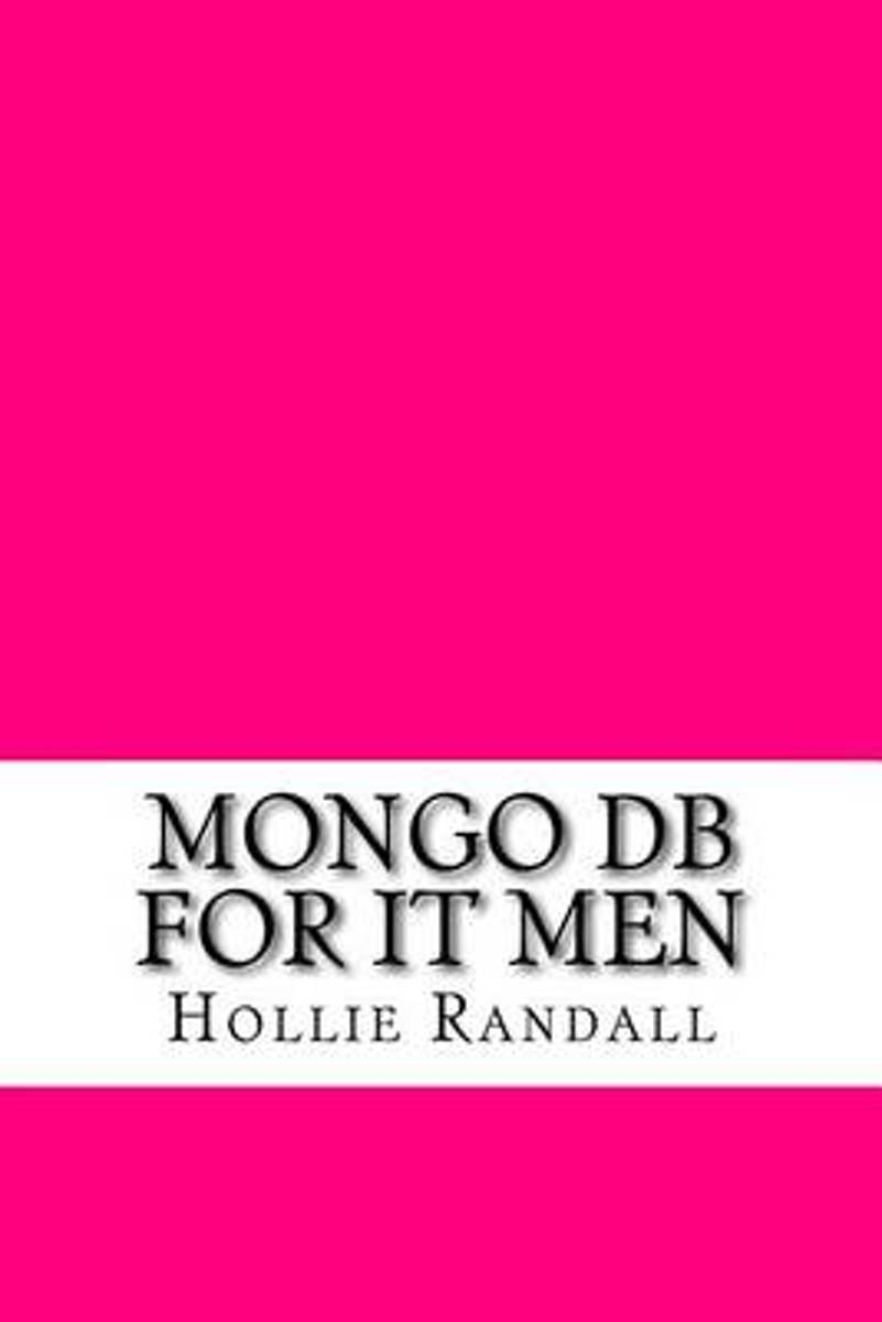 Mongo DB for It Men