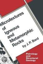 Microtextures of Igneous and Metamorphic Rocks