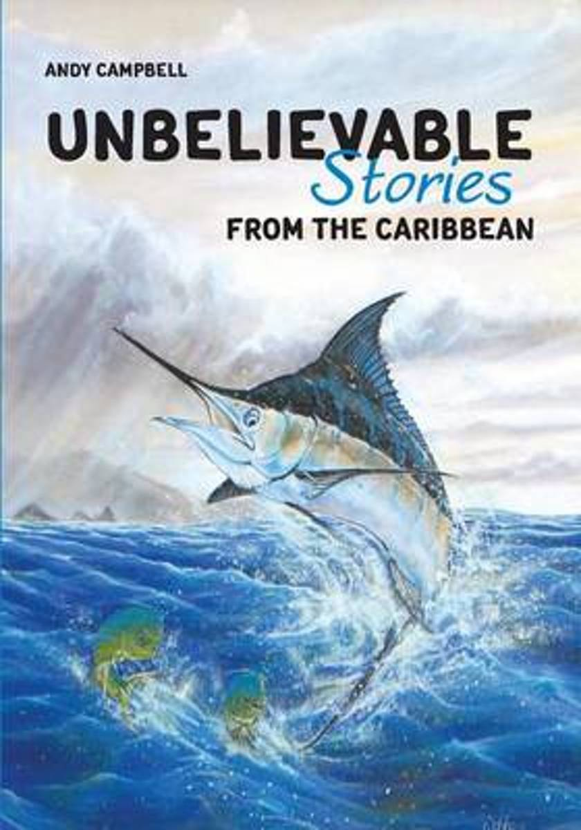 Unbelievable Stories from the Caribbean