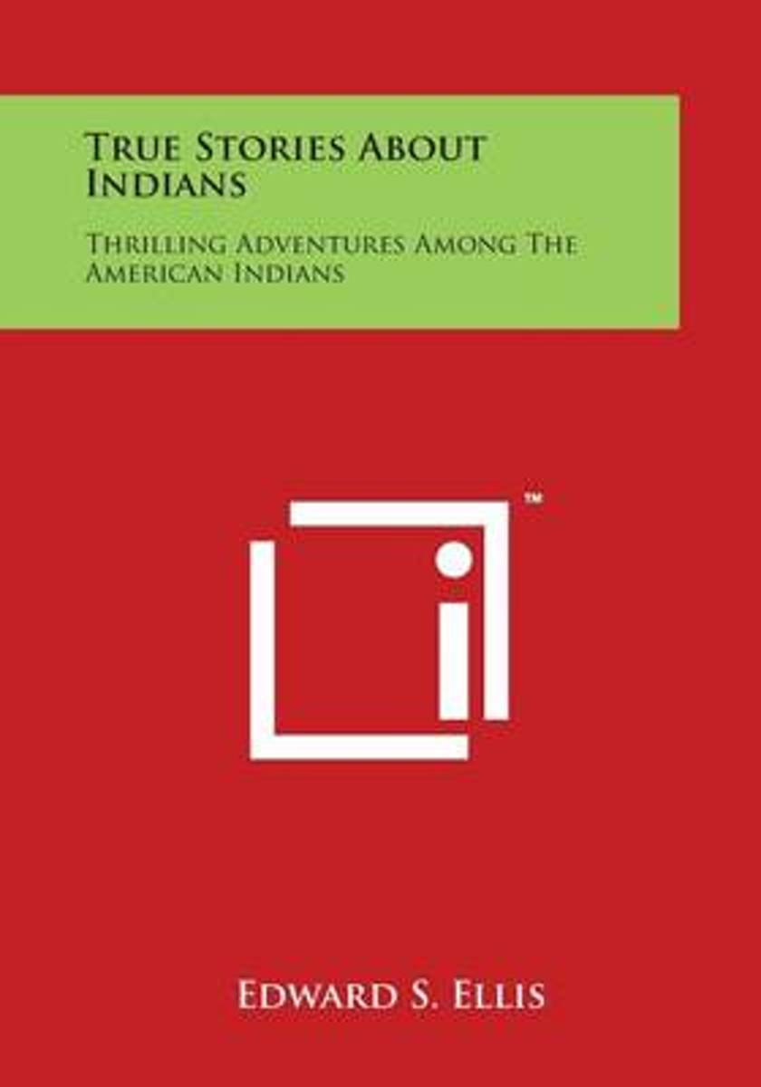 True Stories about Indians