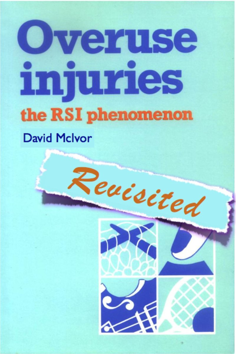 Overuse Injuries: The RSI Phenomenon Revisited