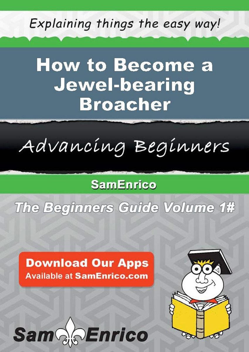 How to Become a Jewel-bearing Broacher