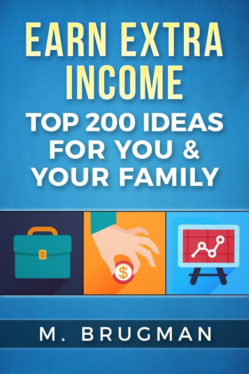 Earn Extra Income: Top 200 Ideas for You & Your Family