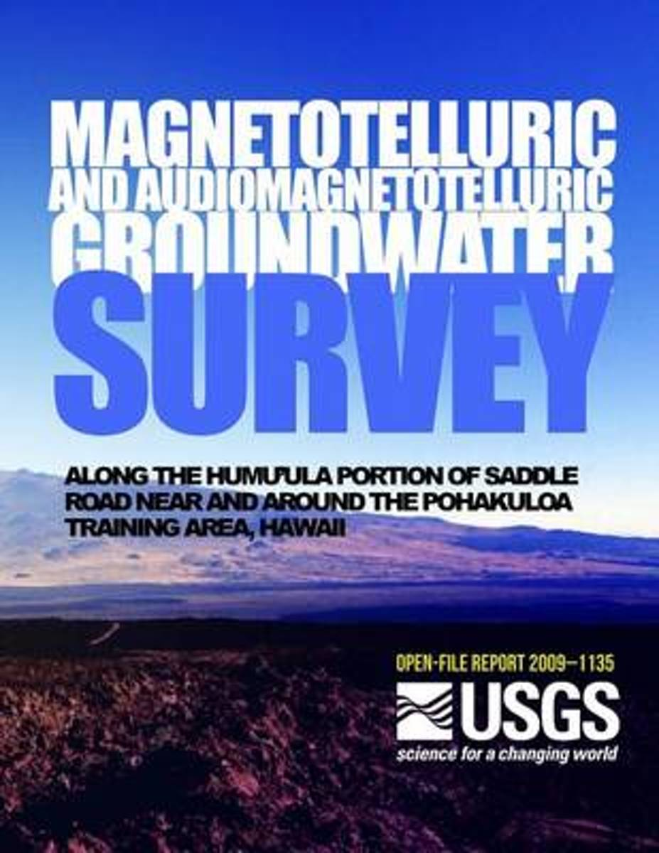 Magnetotelluric and Audiomagnetotelluric Groundwater Survey Along the Humu'ula Portion of Saddle Road Near and Around the Pohakuloa Training Area, Hawaii
