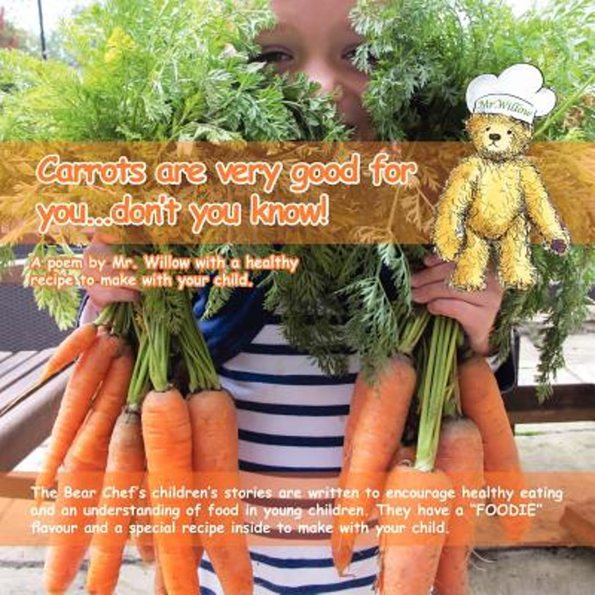Carrots are Very Good for You. Don't You Know! ! (Bear Chef Stories & Rhymes)
