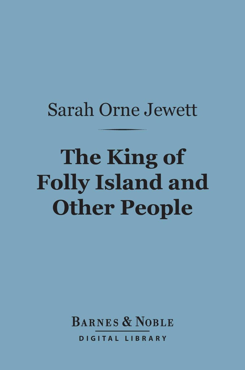 The King of Folly Island and Other People (Barnes & Noble Digital Library)