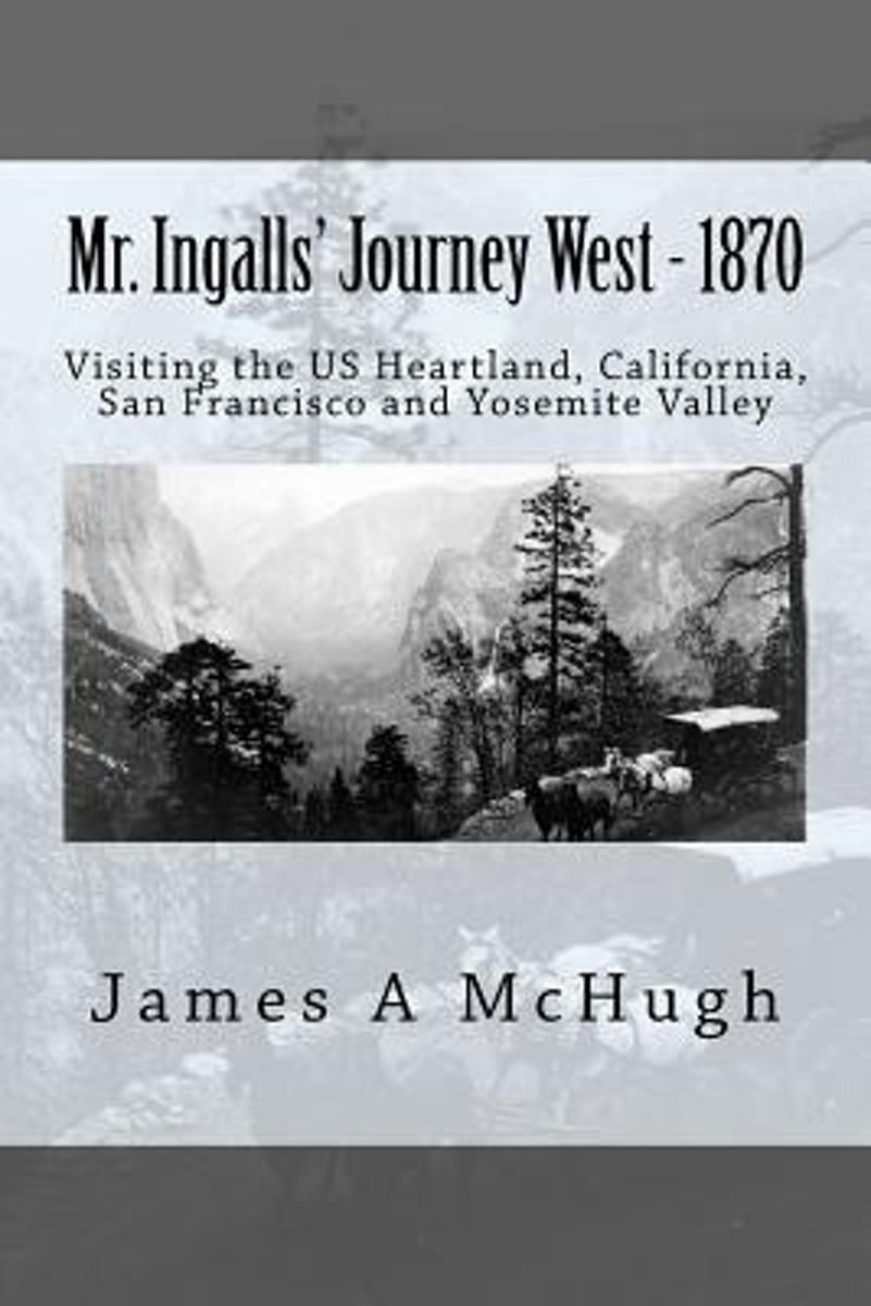 Mr. Ingalls' Journey West - 1870