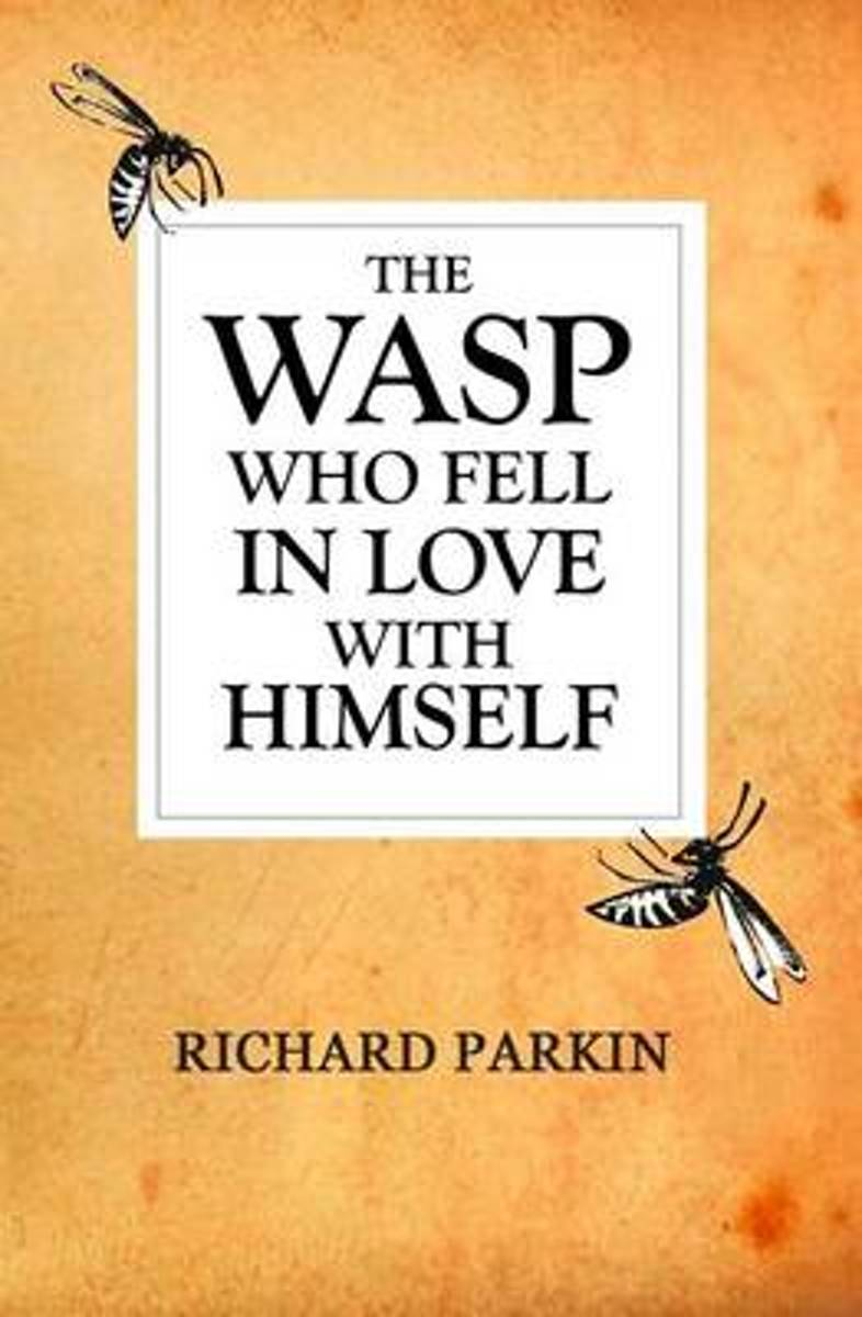 The Wasp Who Fell in Love with Himself