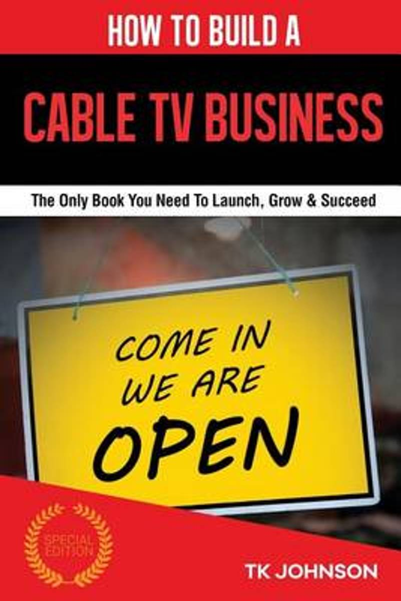 How to Build a Cable TV Business
