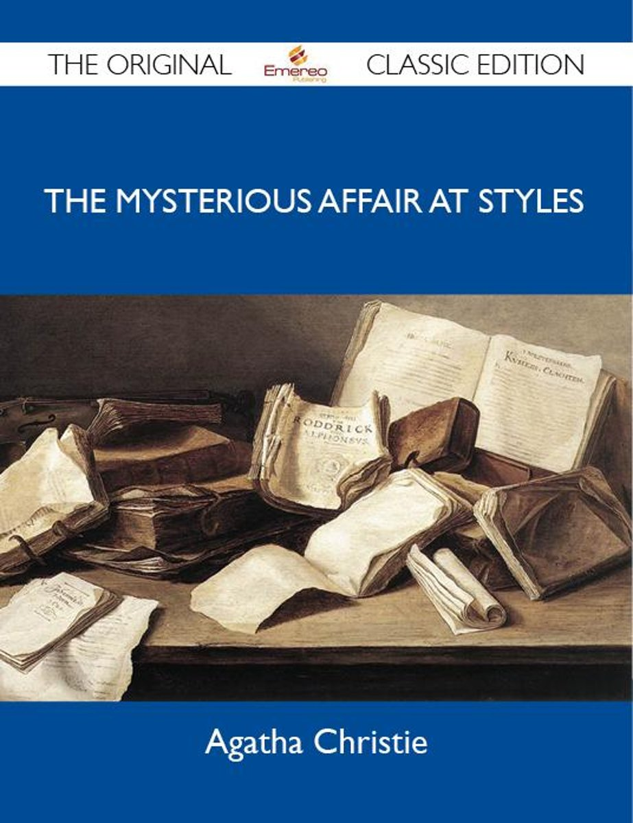 The Mysterious Affair at Styles - The Original Classic Edition