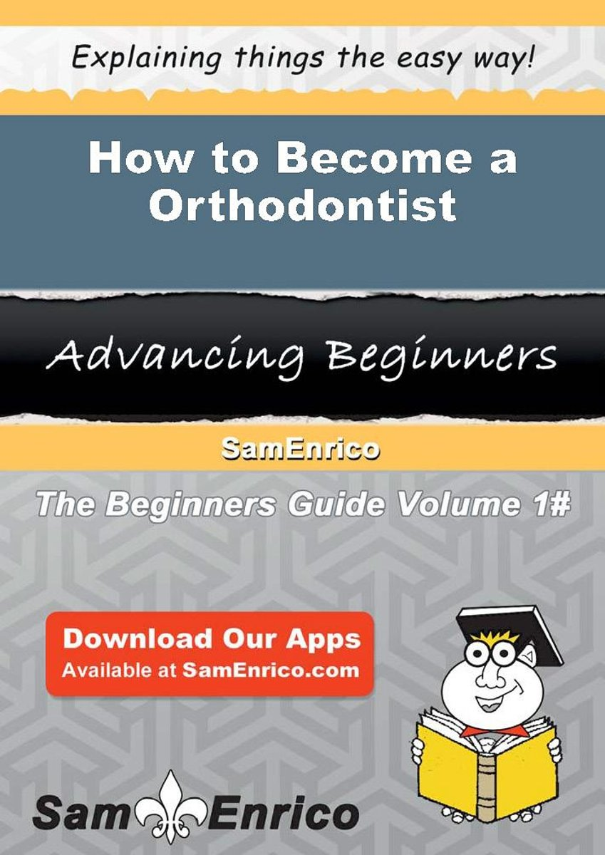 How to Become a Orthodontist