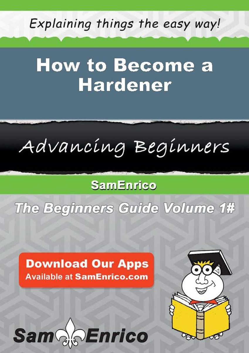 How to Become a Hardener