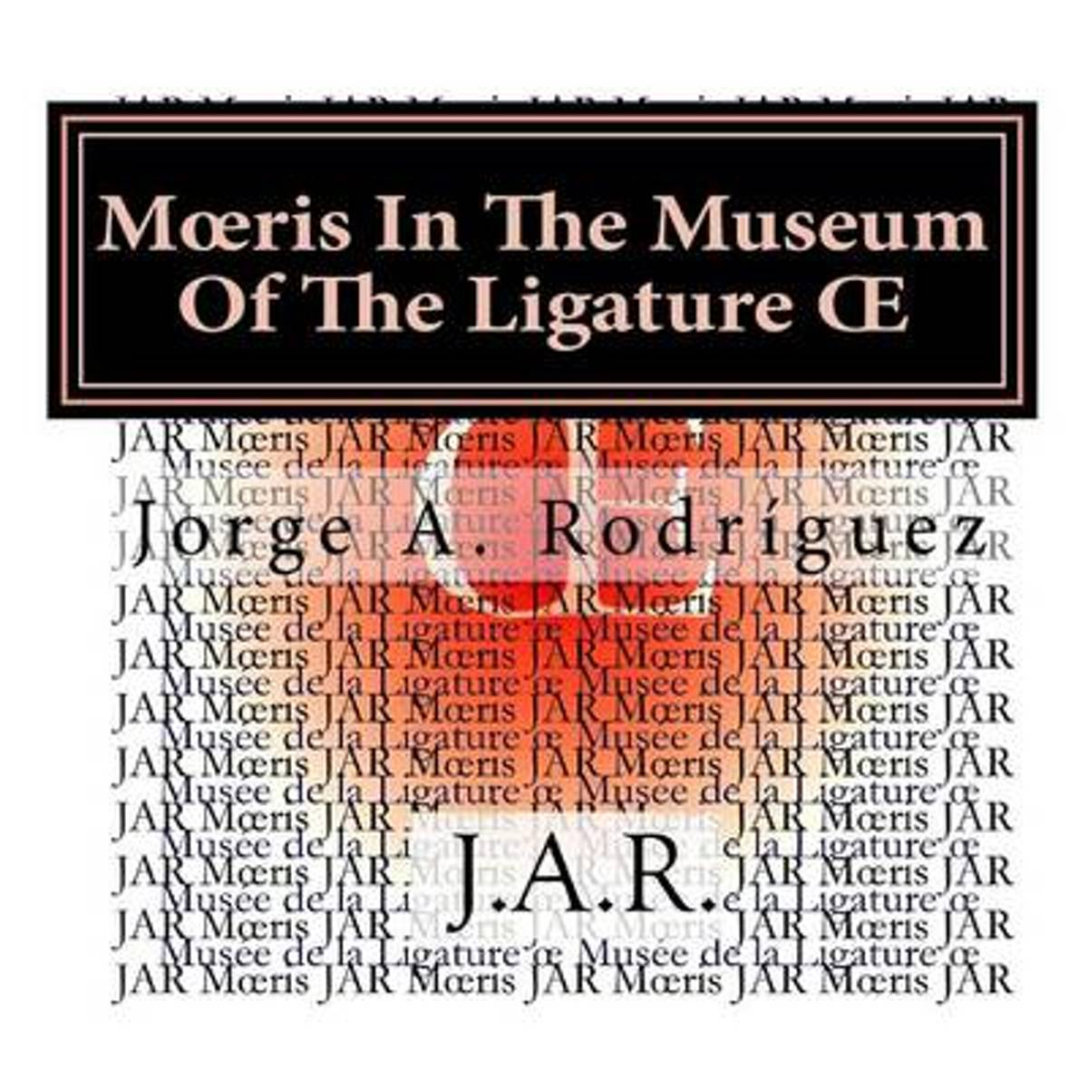 Moeris in the Museum of the Ligature OE