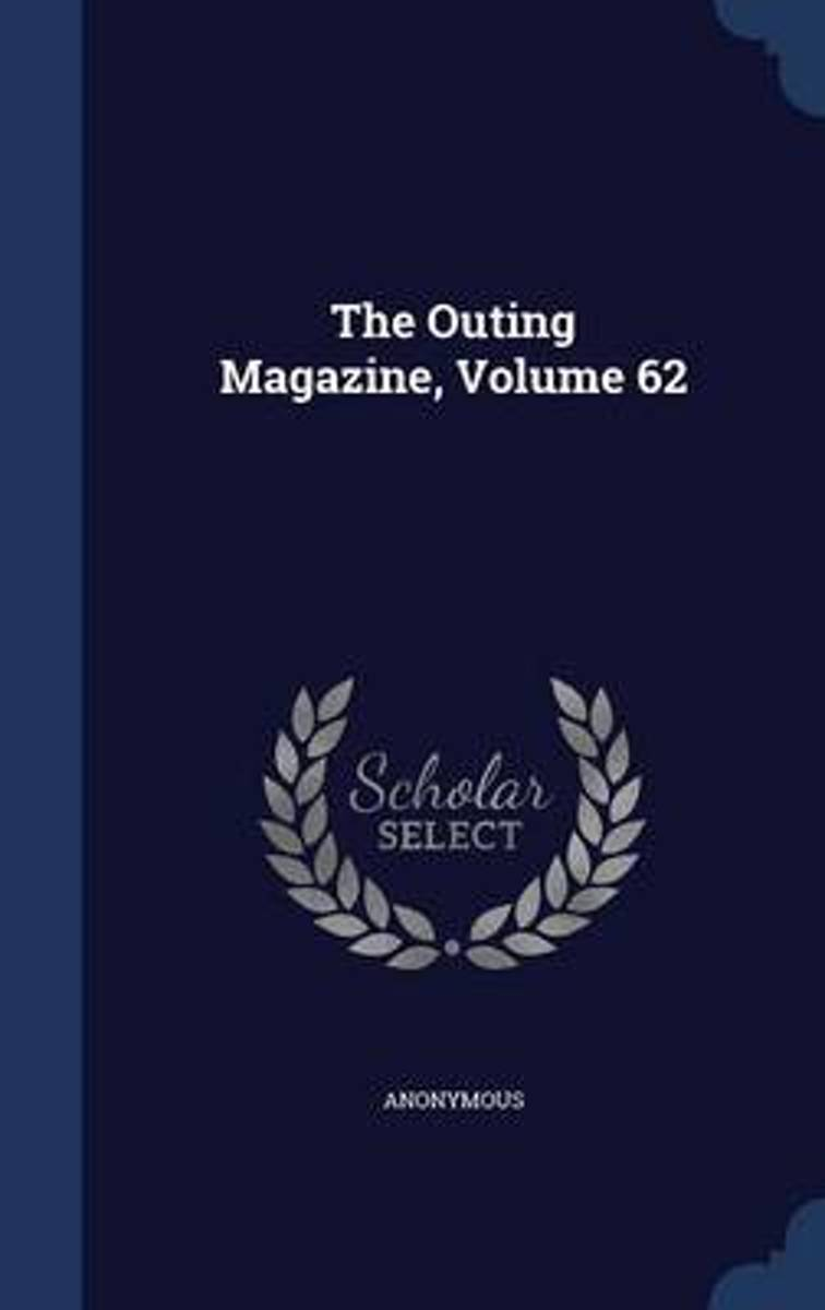 The Outing Magazine, Volume 62