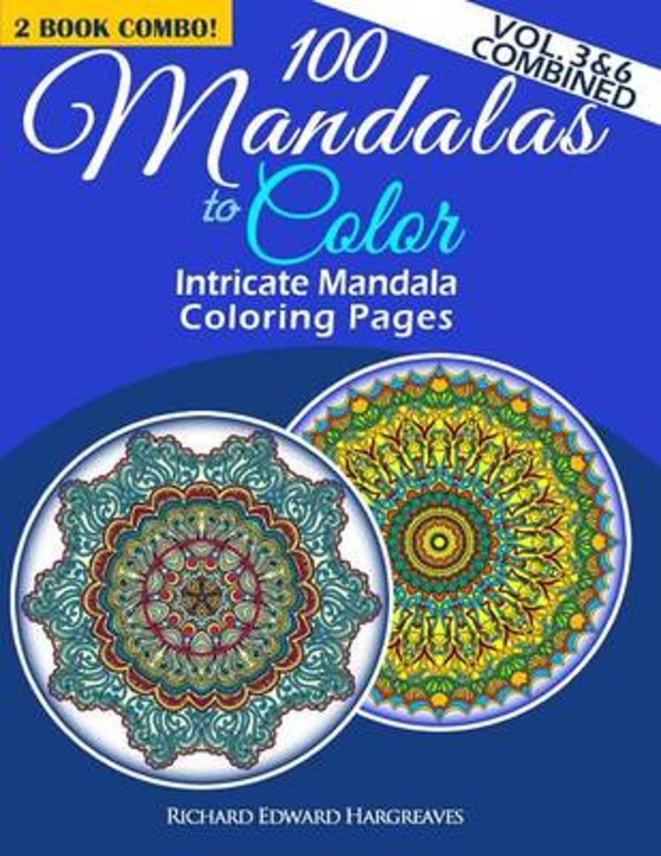 100 Mandalas to Color - Intricate Mandala Coloring Pages - Vol. 3 & 6 Combined
