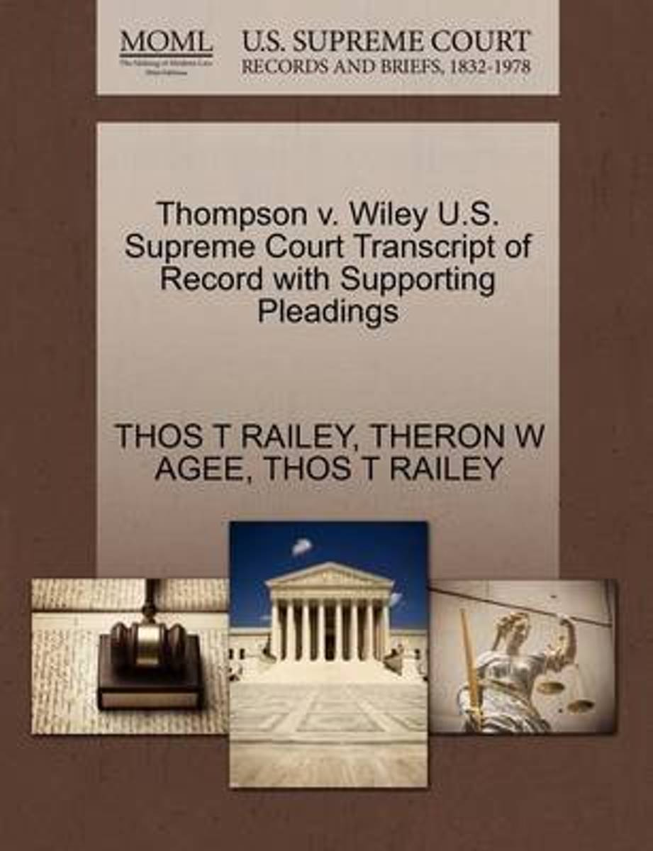 Thompson V. Wiley U.S. Supreme Court Transcript of Record with Supporting Pleadings