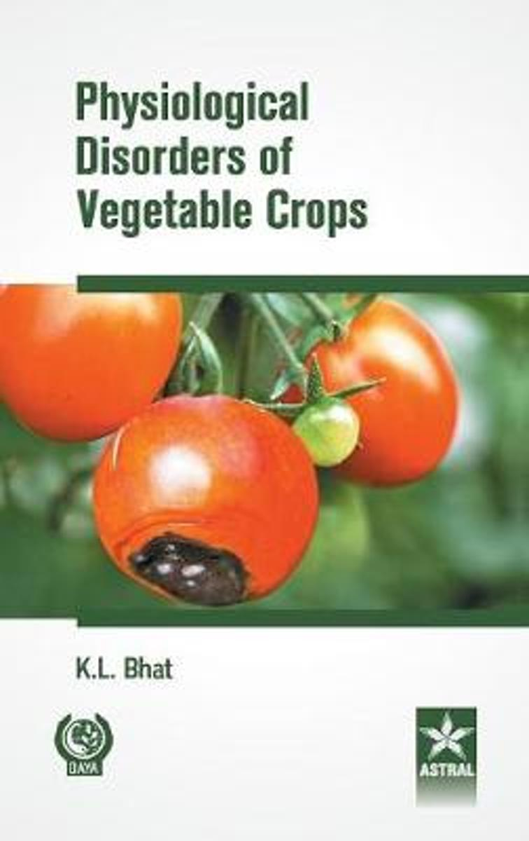 Physiological Disorders of Vegetable Crops