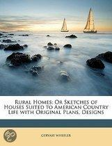 Rural Homes; Or Sketches Of Houses Suited To American Country Life With Original Plans, Designs