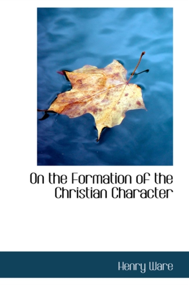On the Formation of the Christian Character