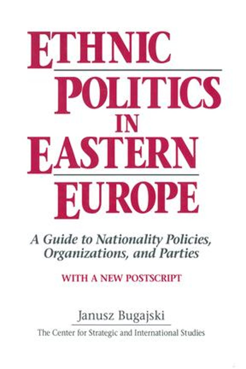 Ethnic Politics in Eastern Europe: A Guide to Nationality Policies, Organizations and Parties
