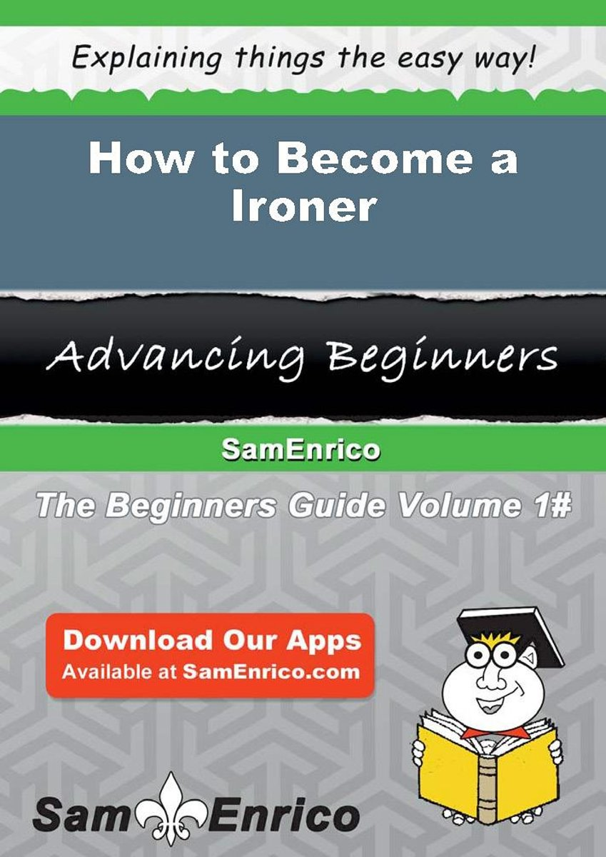 How to Become a Ironer