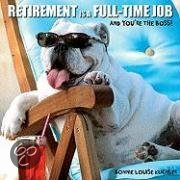 Retirement Is a Full Time Job image