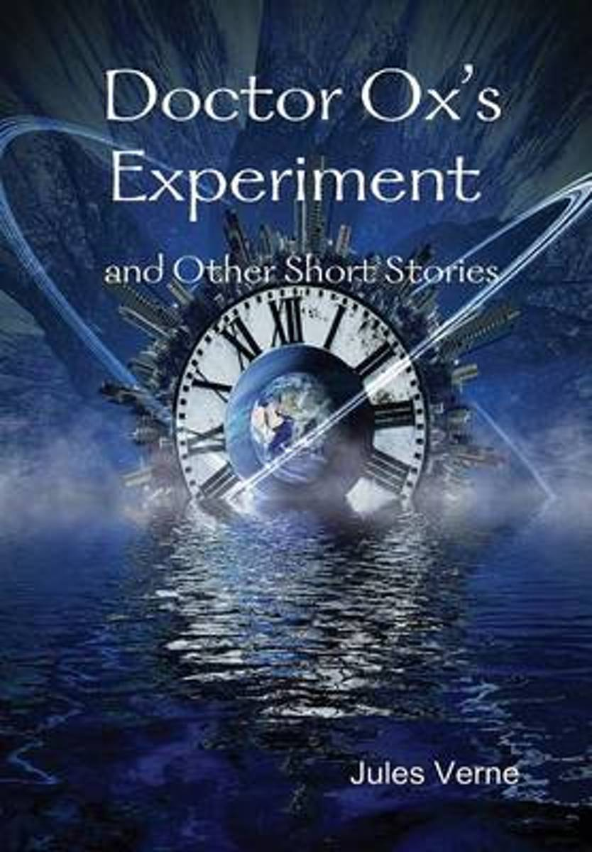 Doctor Ox's Experiment and Other Short Stories