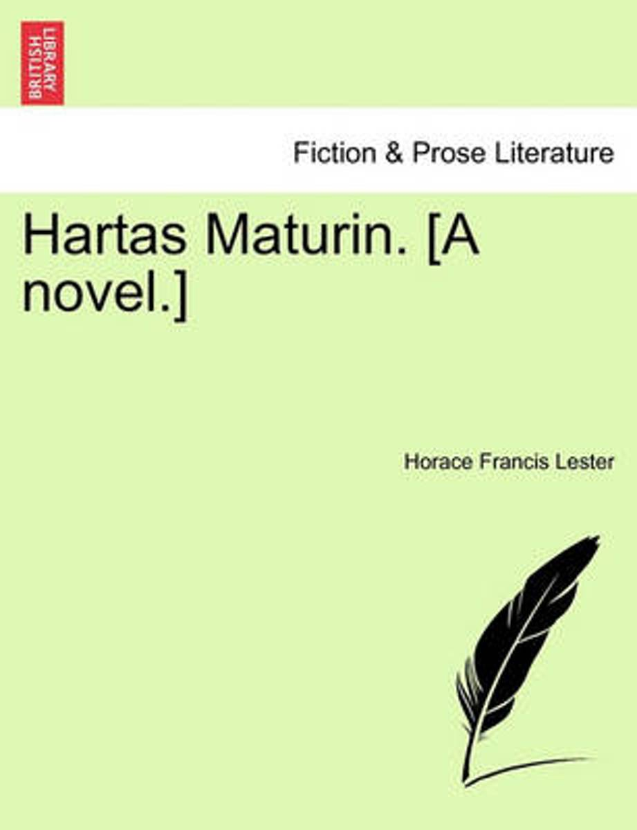 Hartas Maturin. [A Novel.]