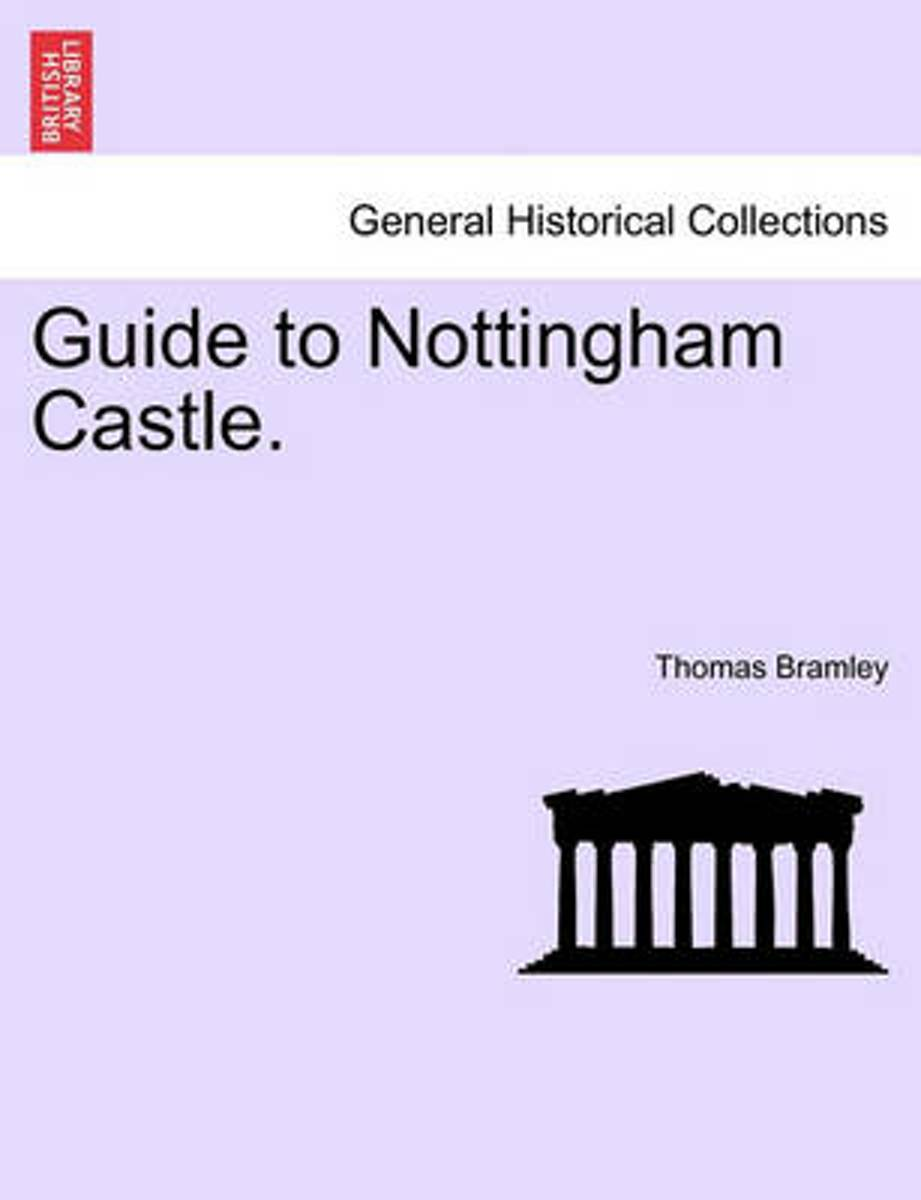 Guide to Nottingham Castle.