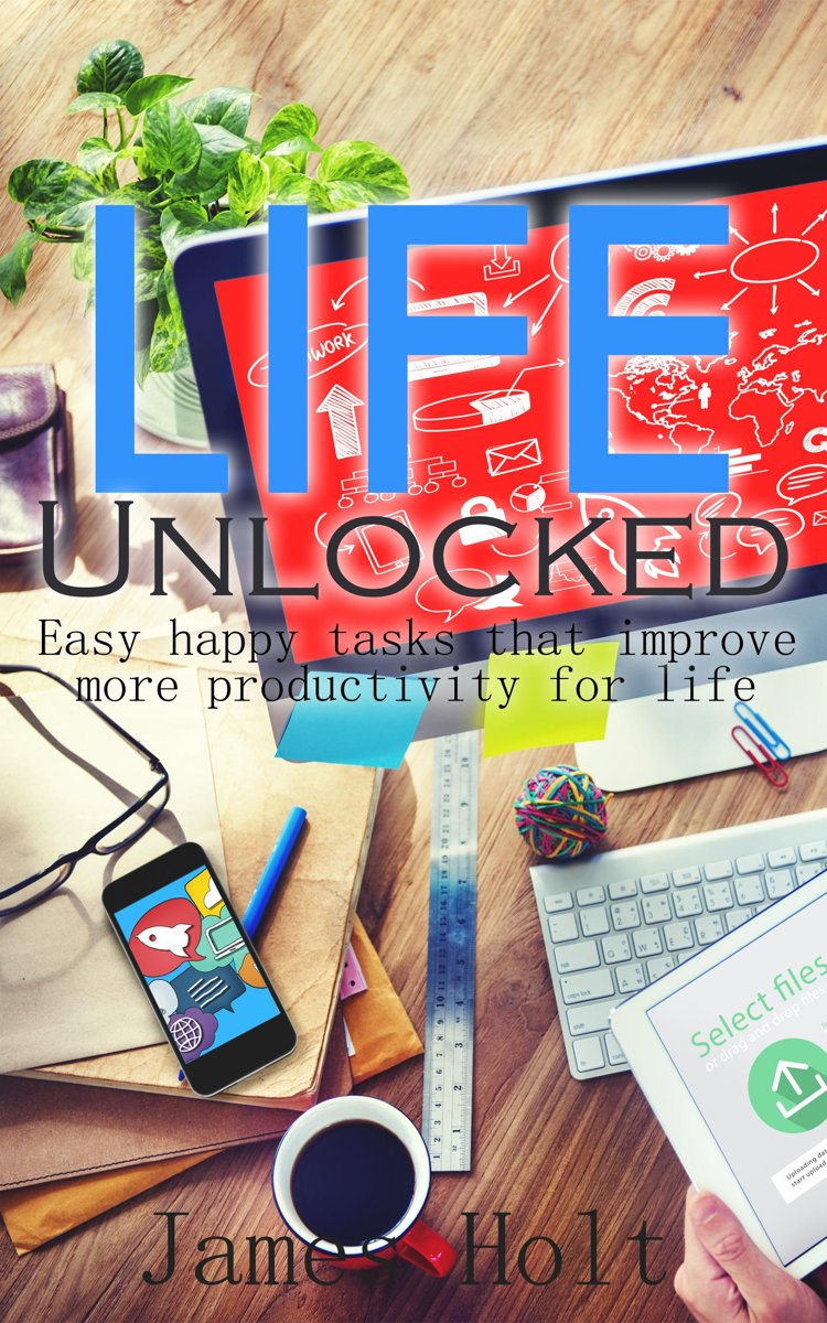 Life Unlocked (Easy happy tasks that improve more productivity for life)