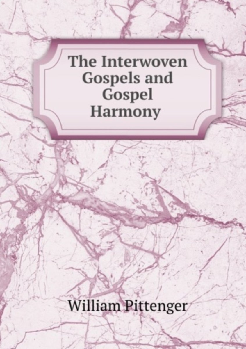 The Interwoven Gospels and Gospel Harmony .