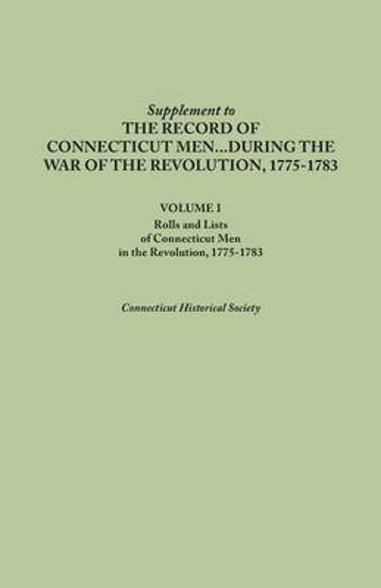 Supplement to the Records of Connecticut Men During the War of the Revolution, 1775-1783. Volume I