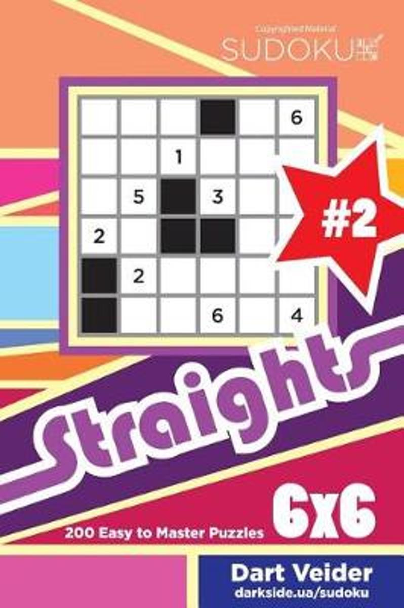 Sudoku Straights - 200 Easy to Master Puzzles 6x6 (Volume 2)