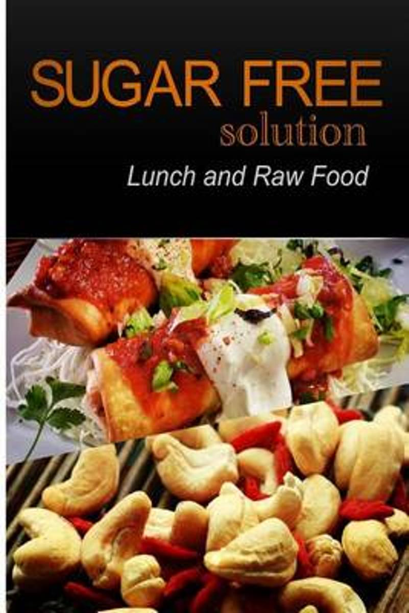 Sugar-Free Solution - Lunch and Raw Food