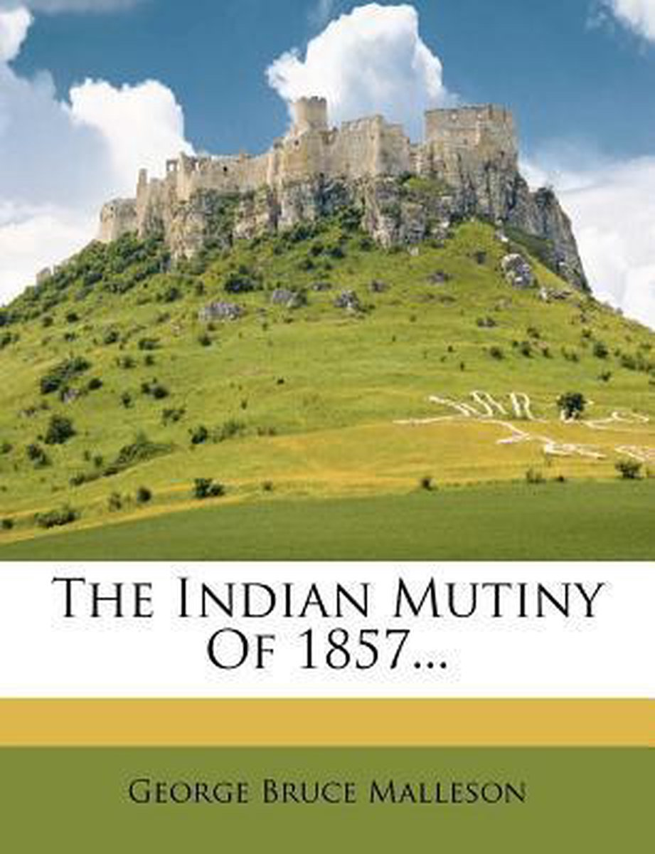 The Indian Mutiny of 1857...