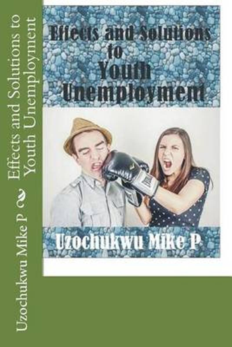 Effects and Solutions to Youth Unemployment