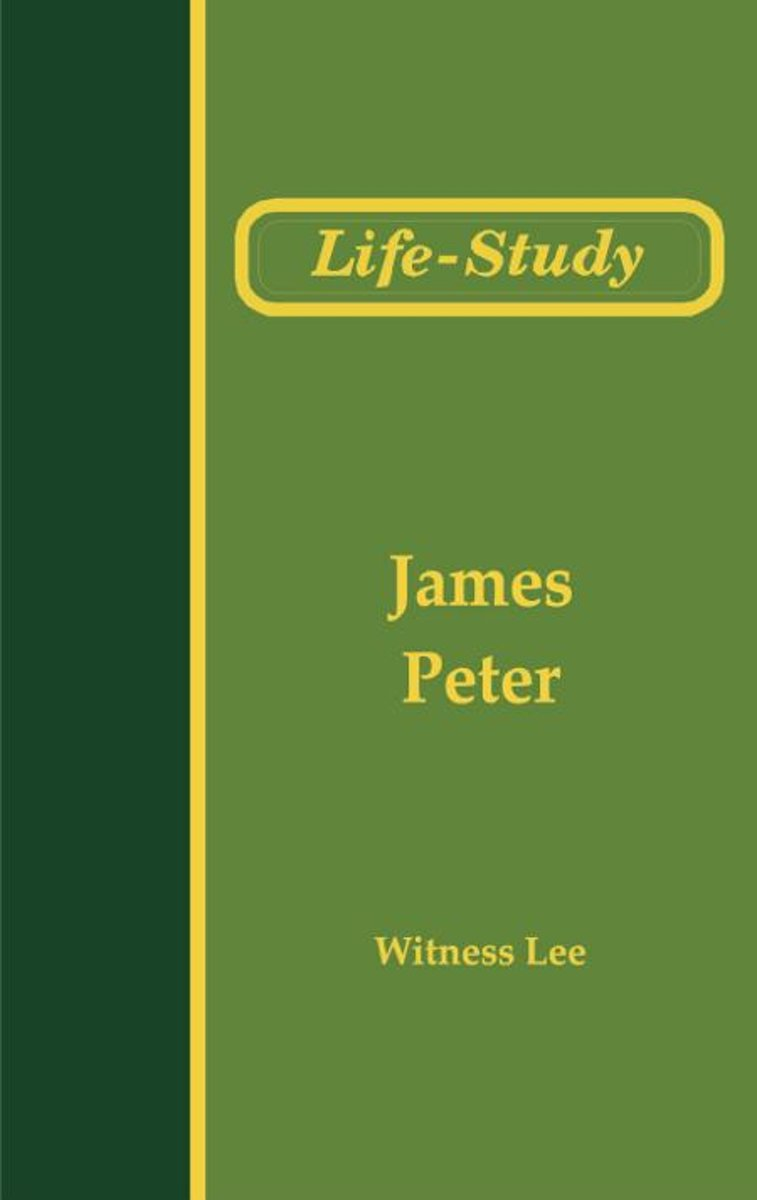 Life-Study of James and the Epistles of Peter