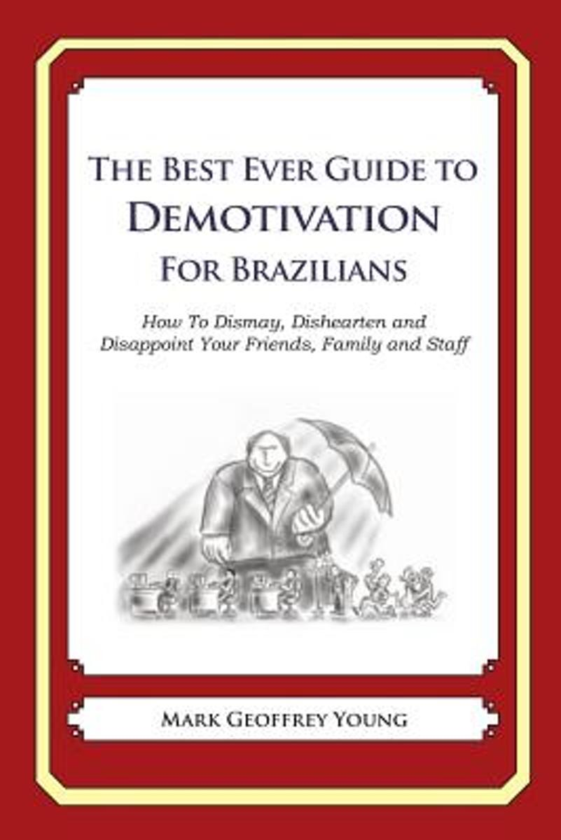 The Best Ever Guide to Demotivation for Brazilians