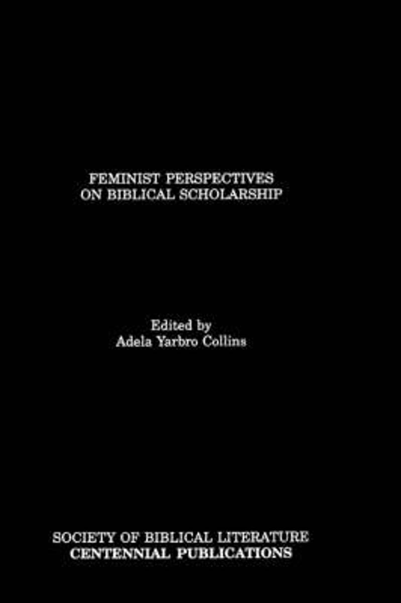 Feminist Perspectives on Biblical Scholarship