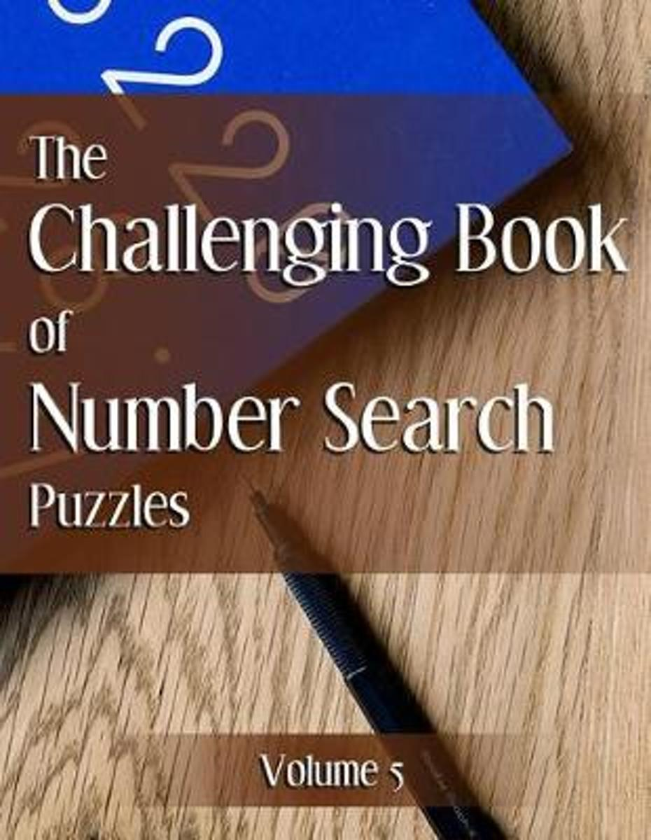 The Challenging Book of Number Search Puzzles Volume 5