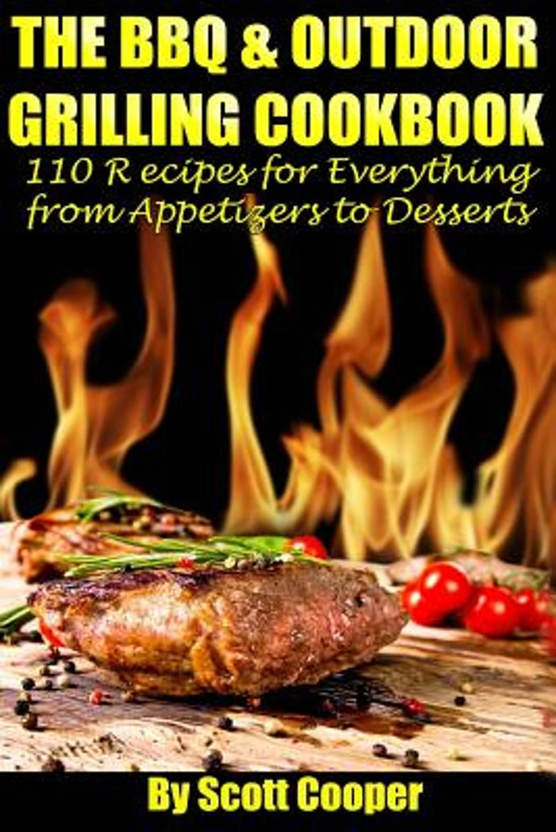The BBQ and Outdoor Grilling Cookbook