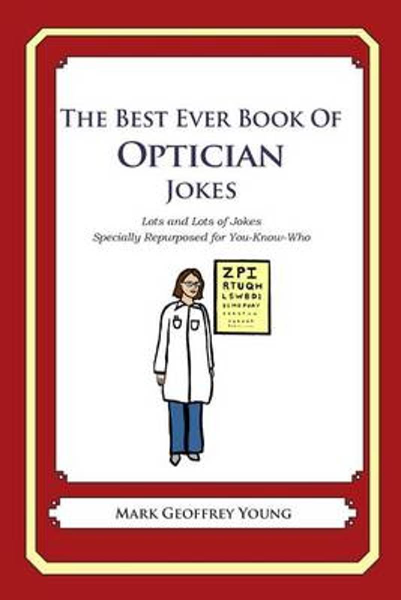 The Best Ever Book of Optician Jokes