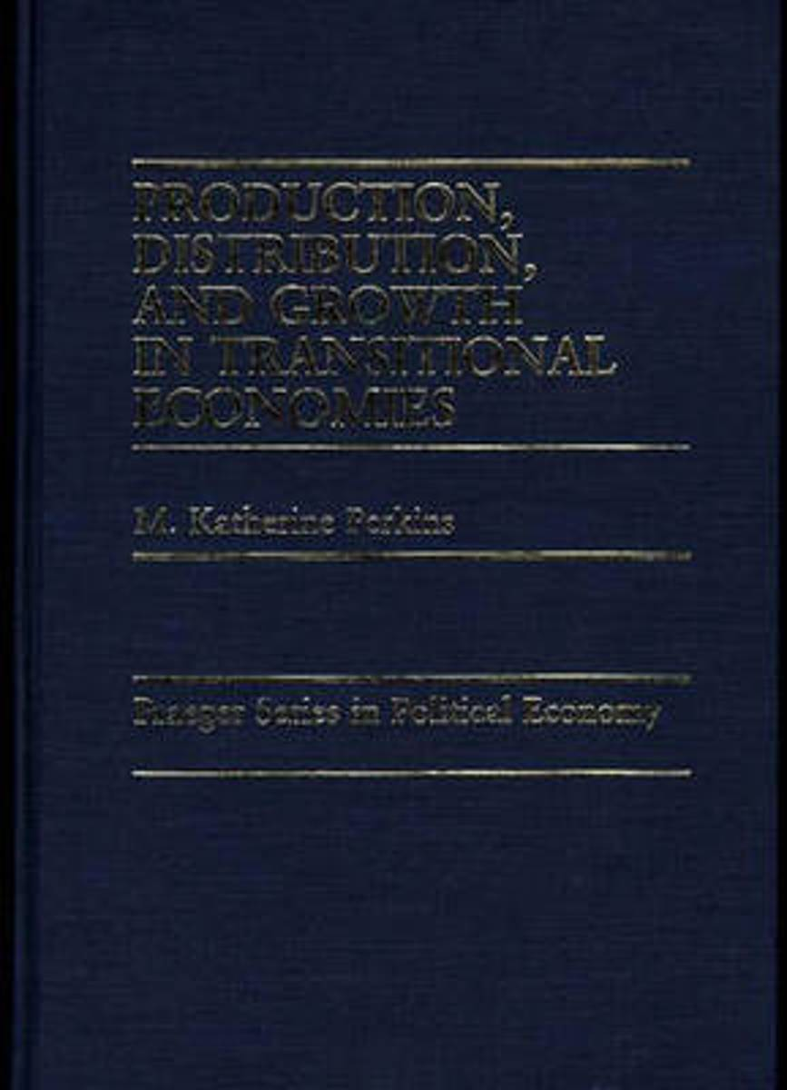 Production, Distribution, and Growth in Transitional Economies