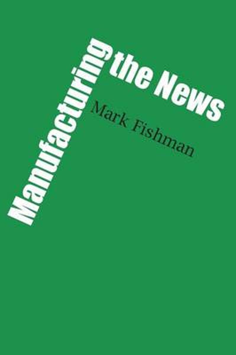 Manufacturing the News