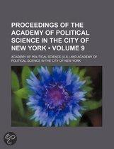 Proceedings Of The Academy Of Political Science In The City Of New York (Volume 9)