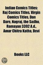 Indian Comics Titles: Raj Comics Titles, Virgin Comics Titles, Dan Dare, Nagraj, the Sadhu, Amar Chitra Katha, Ramayan 3392 A.D.