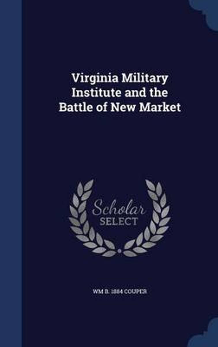 Virginia Military Institute and the Battle of New Market