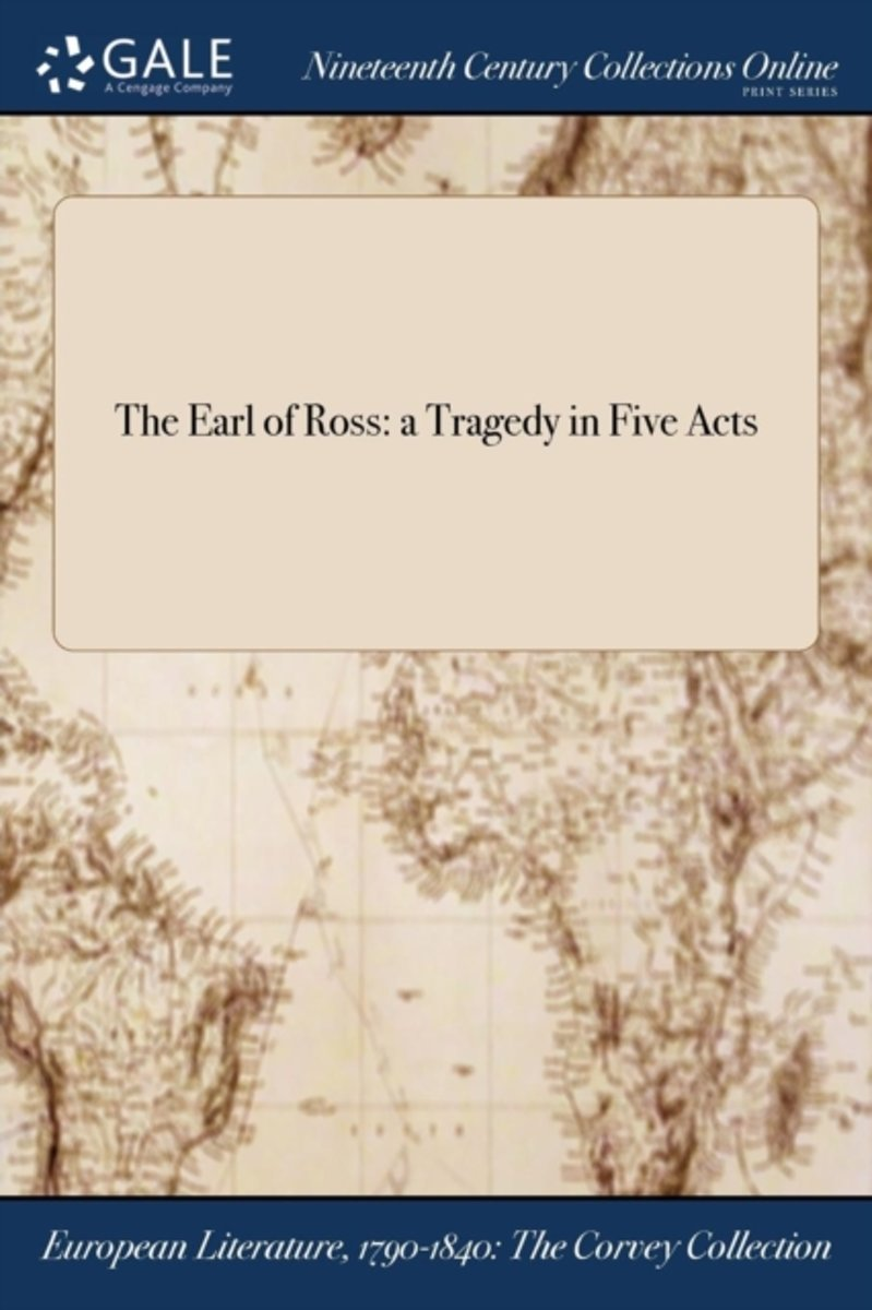 the Earl of Ross: a Tragedy in Five Acts