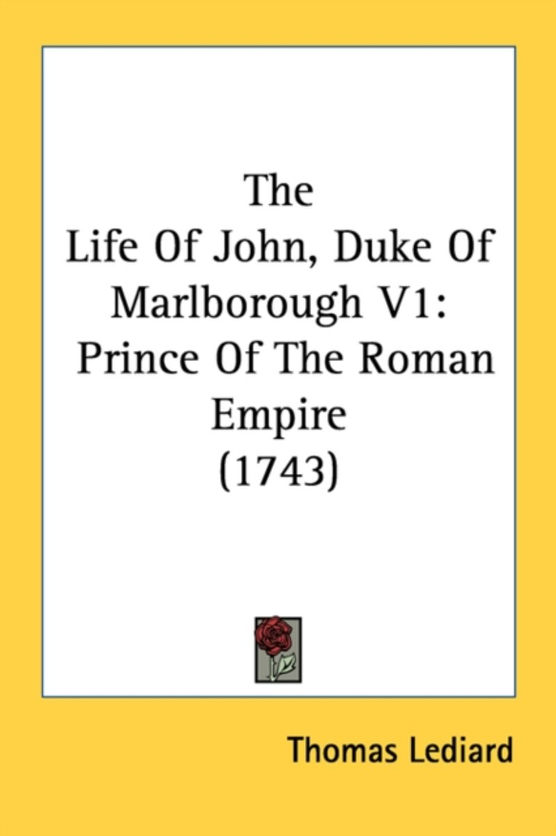 The Life of John, Duke of Marlborough V1