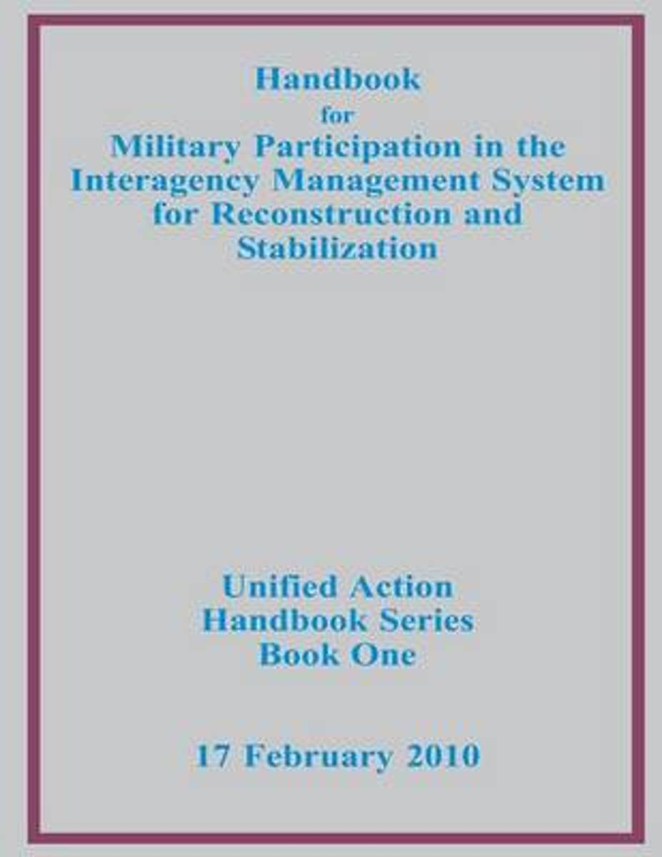 Handbook for Military Participation in the Interagency Management System for Reconstruction and Stabilization